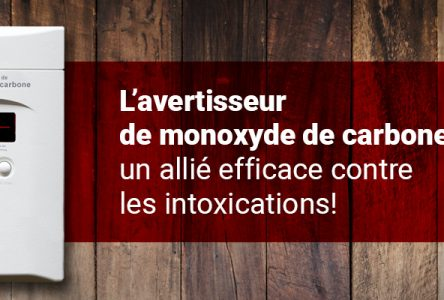 L'avertisseur de monoxyde de carbone, un allié efficace contre les intoxications!